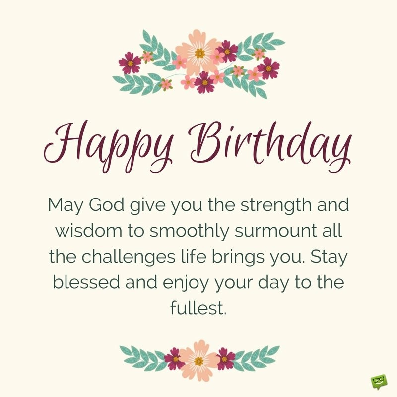 christian happy birthday wishes message ; 7810d36b13e17476fa2796e0d85965cb