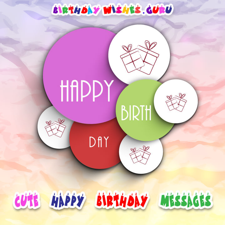 cute happy birthday picture messages ; cutest-birthday-messages