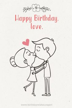 drawing for boyfriends birthday ; b4af0ad10a2636c40be424b5817c6b68--birthday-wishes-for-lover-happy-birthday-love