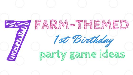first birthday party games and activities ; Farm-Themed-First-Birthday-Food-Ideas