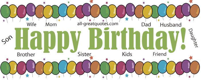 free happy birthday picture messages ; Birthday-Wishes-For-Mom-Dad-Husband-Wife-Son-Daughter-Sister-Brother-Kids-Friends-Happy-Birthday-Greetings-Poems-Verses-Quotes