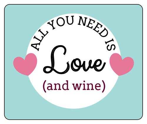 free printable wine labels for birthday ; All-You-Need-Is-Love-and-Wine---Free-Printable-Labels-Template