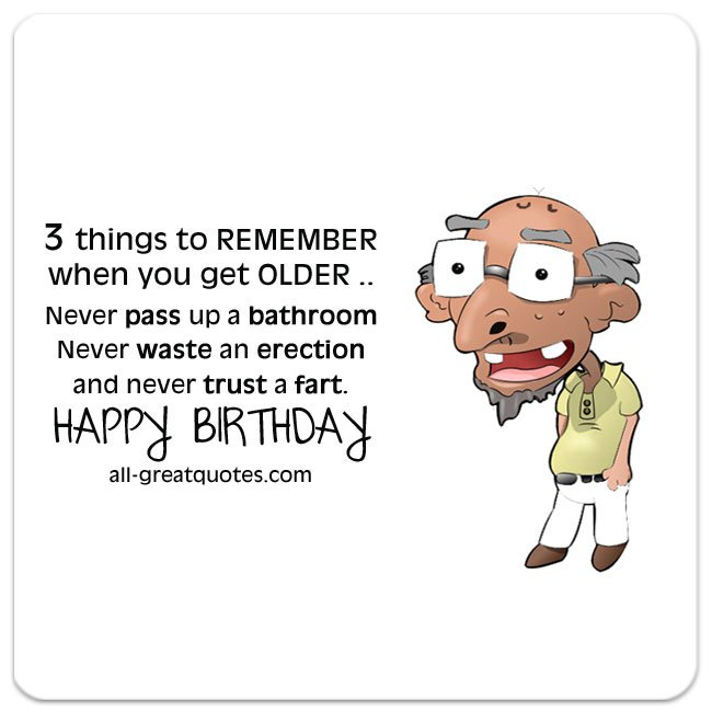funny birthday greeting pictures ; 3-things-to-REMEMBER-when-youre-OLDER-Free-Funny-Birthday-Cards