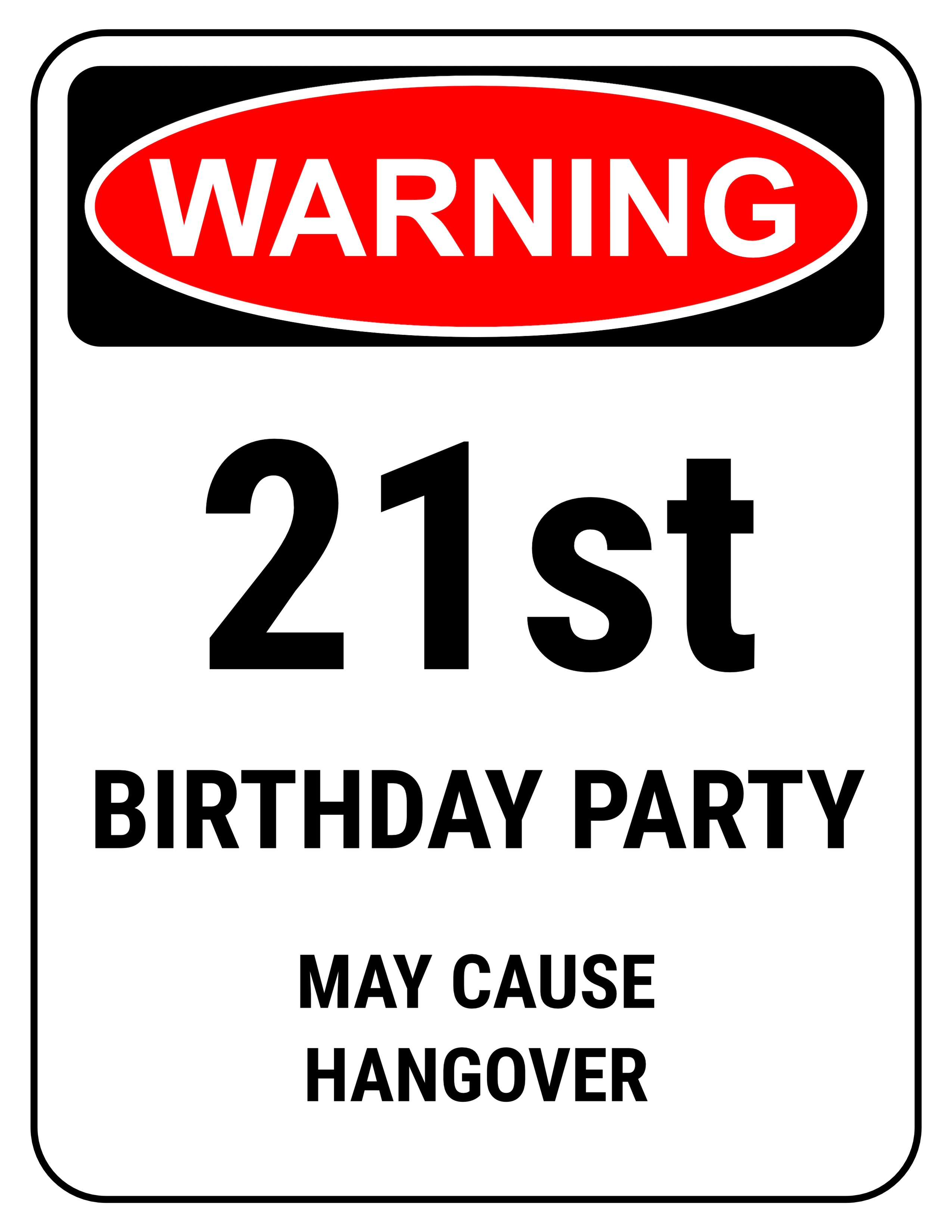 happy 40th birthday printable signs ; funny-safety-sign-warning-21st-party-hangover-2550x3300