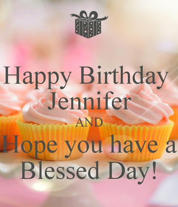 happy birthday jennifer photo ; a171fe06f456226f5e0e5907d67b3ff7