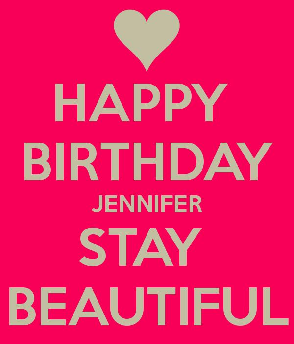 happy birthday jennifer photo ; happy-birthday-jennifer-stay-beautiful