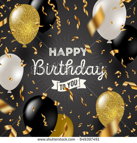 happy birthday pictures and images ; stock-vector-happy-birthday-vector-illustration-golden-foil-confetti-and-black-white-and-glitter-gold-649397491