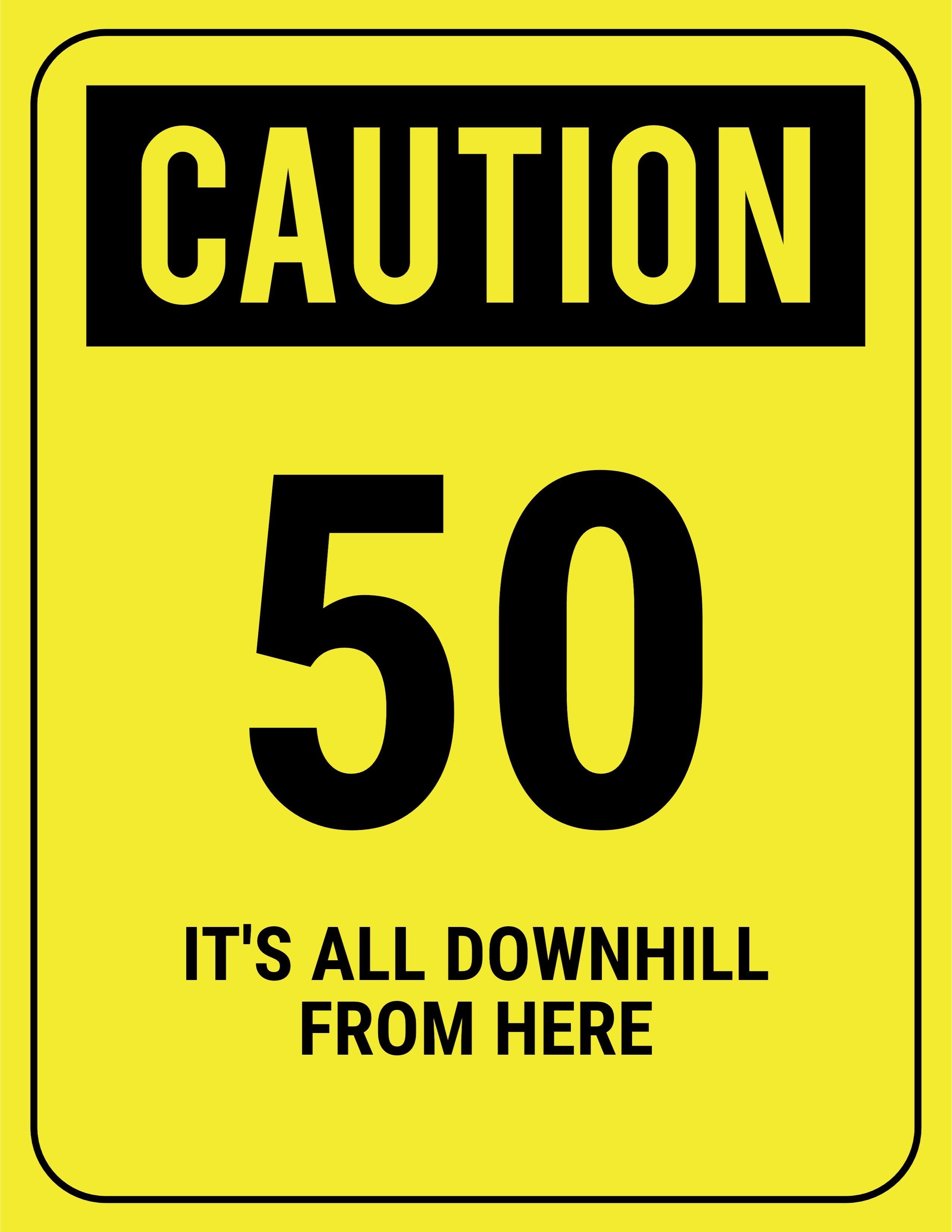 printable over the hill birthday signs ; funny-safety-sign-caution-50-downhill-2550x3300