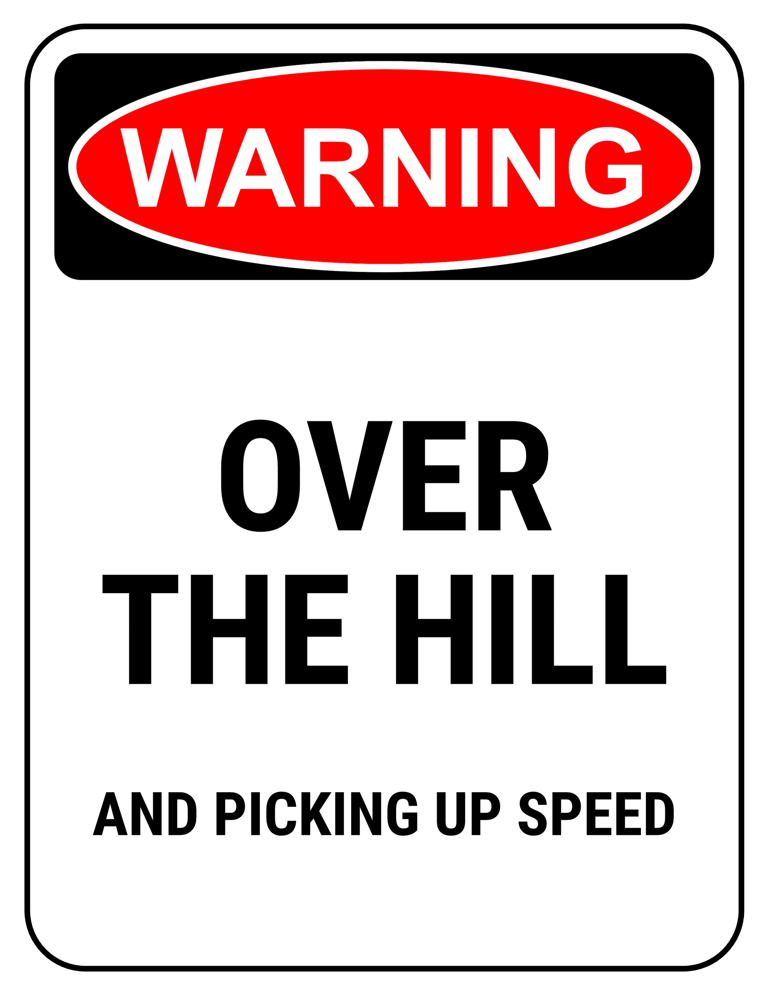 printable over the hill birthday signs ; funny-safety-sign-warning-over-the-hill-2550x3300