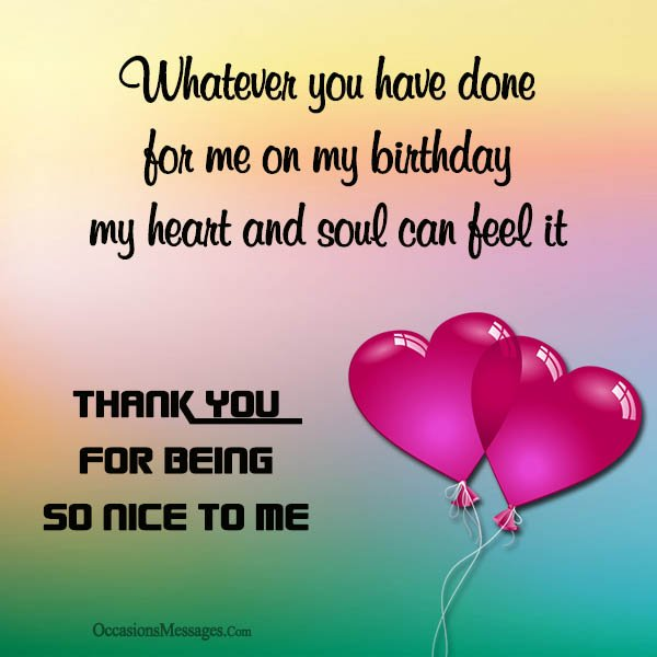 thank u message for birthday wishes ; Thank-you-for-being-so-nice-to-me-on-my-birthday
