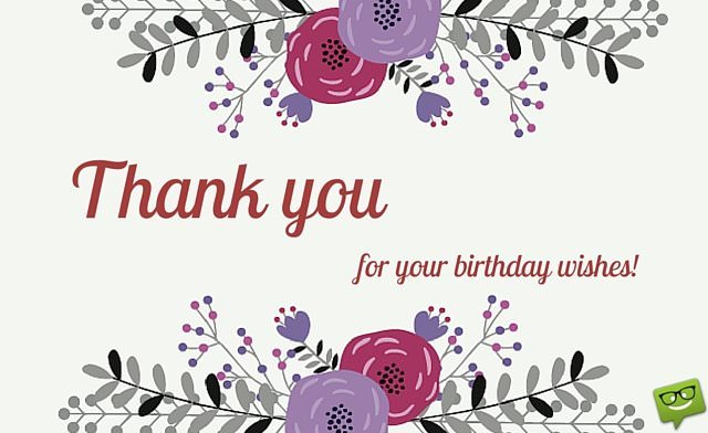 thank you message for greeting my birthday ; Thank-you