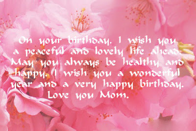 wish you happy birthday message ; i-wish-you-a-wonderful-year-and-a-very-happy-birthday-love-you-mom%252Bcopy
