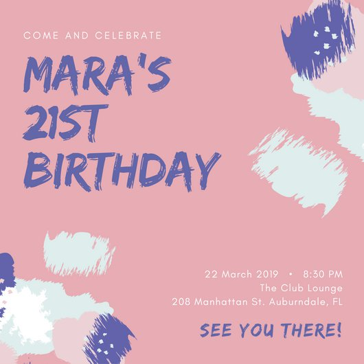 21st birthday invitation card design ; canva-pink-and-purple-paint-21st-birthday-invitation-MACL_TvptGs