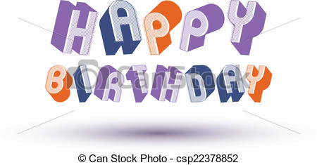 3d happy birthday drawing ; happy-birthday-greeting-card-with-phrase-clipart-vector_csp22378852