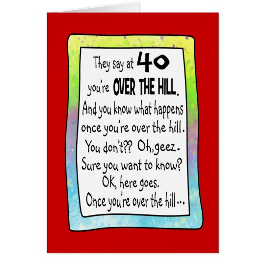 40 birthday greeting messages ; funny-40th-birthday-cards-40th-over-the-hill-funny-birthday-greeting-card-zazzle