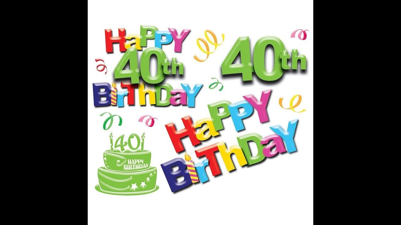 40 birthday greeting messages ; maxresdefault