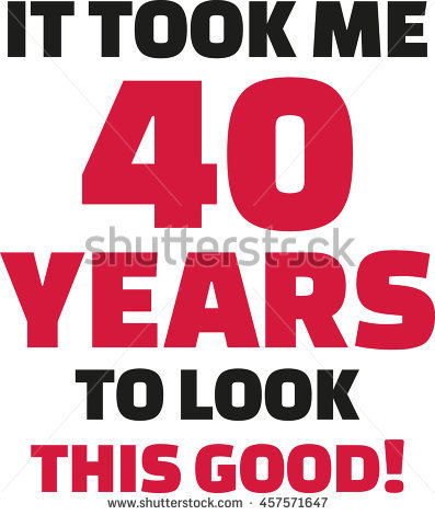 40th birthday clipart images ; stock-vector-it-took-me-years-to-look-this-good-th-birthday-457571647