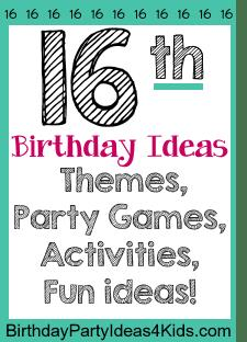 activities at a sweet 16 birthday party ; 16th-birthday-ideas