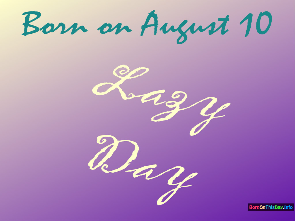 august birthday wallpaper pictures ; 0810dt_1024x768_lazyday