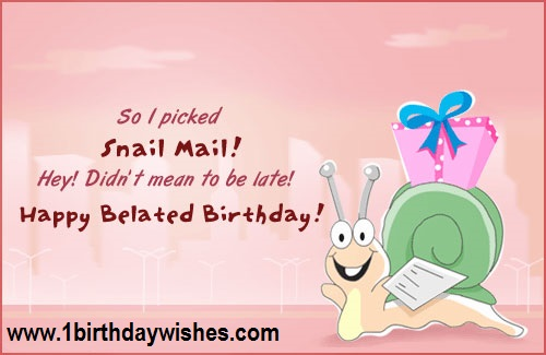 belated birthday greetings message ; Belated%252BBirthday%252BWishes%252B%2525282%252529