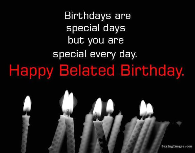 belated birthday greetings message ; birthday-wishes-greetings-messages