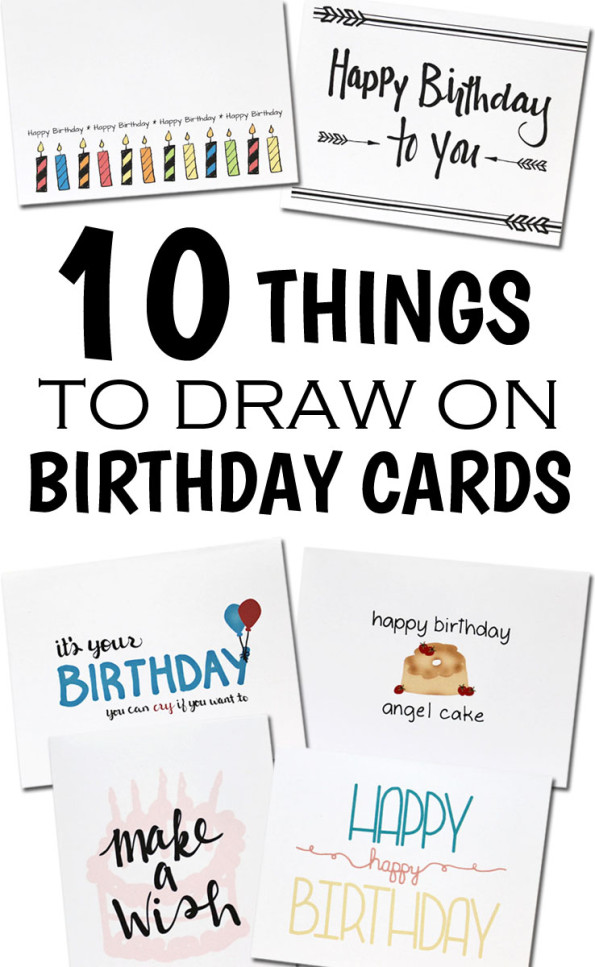 birthday card pictures to draw ; 10-THINGS-TO-DRAW-ON-BIRTHDAY-CARDS-595x967