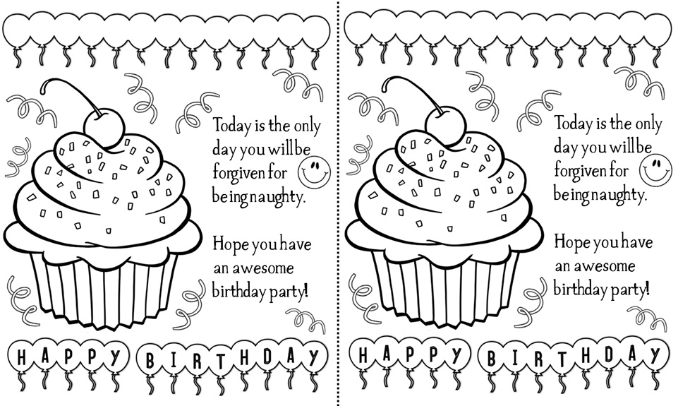 birthday card worksheet ; black-and-white-birthday-cards-today-is-the-only-day-you-willbe-forgiven-being-naughty-hope-u-have-an-awesome-birthdays-party