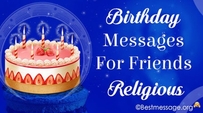 birthday greetings religious message ; Birthday-messages-friends-religious
