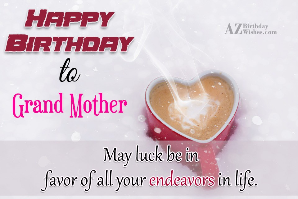 birthday message for grandmother tagalog ; Happy-Birthday-To-Grand-Mother-May-Luck-Be-In-Favor-Of-All-Your-Endeavors-In-Life