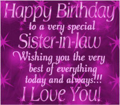 birthday message for my girlfriend tagalog ; Happy-Birthday-to-A-Very-Special-Sister-In-Law-Wishing-You-The-Very-Best-Of-Everything
