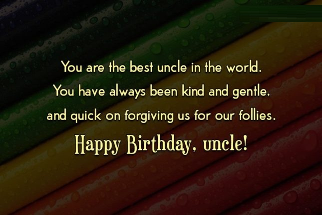 birthday message for niece tagalog ; You-Are-The-Best-Uncle-In-The-World-You-Have-Always-Been-Kind-Happy-Birthday-Uncle