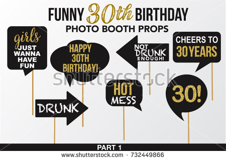 birthday photo booth props signs ; stock-vector-set-of-funny-thirty-birthday-photobooth-props-vector-elements-black-color-with-golden-glitter-732449866