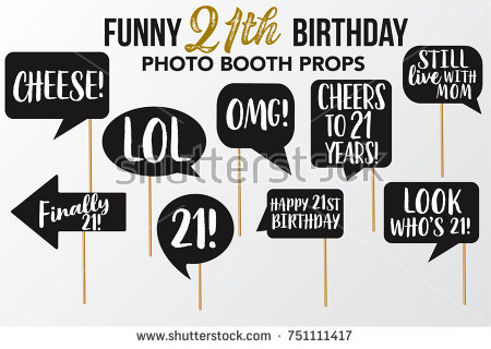 birthday photo booth props signs ; stock-vector-set-of-funny-twenty-one-birthday-photobooth-vector-props-black-color-with-white-marker-text-and-751111417