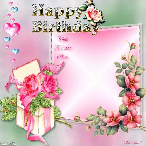 birthday photo frame with quotes ; 610116d96be88acd21390897137ee027
