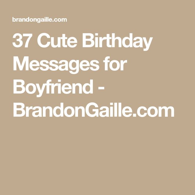 birthday picture message for boyfriend ; 9e3e9589dd56944f3b180af6ebbbc70c
