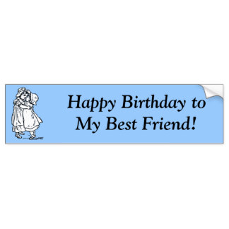 birthday stickers for best friend ; happy_birthday_to_my_best_friend_bumper_sticker-rb869e26c22c34d6eb6c67fae488d4cc3_v9wht_8byvr_324