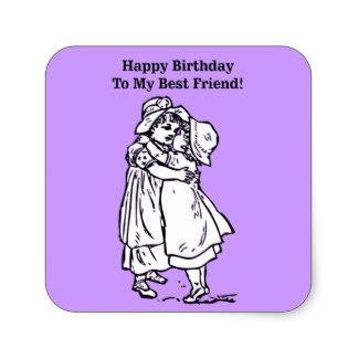 birthday stickers for best friend ; happy_birthday_to_my_best_friend_square_sticker-r7e8cc1282d854fcbbf3dcc7e9c3e1878_v9wf3_8byvr_324