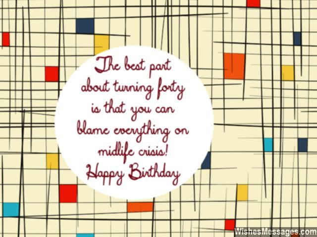 birthday wishes 40th birthday message ; Midlife-crisis-birthday-quote-funny-wishes-640x480