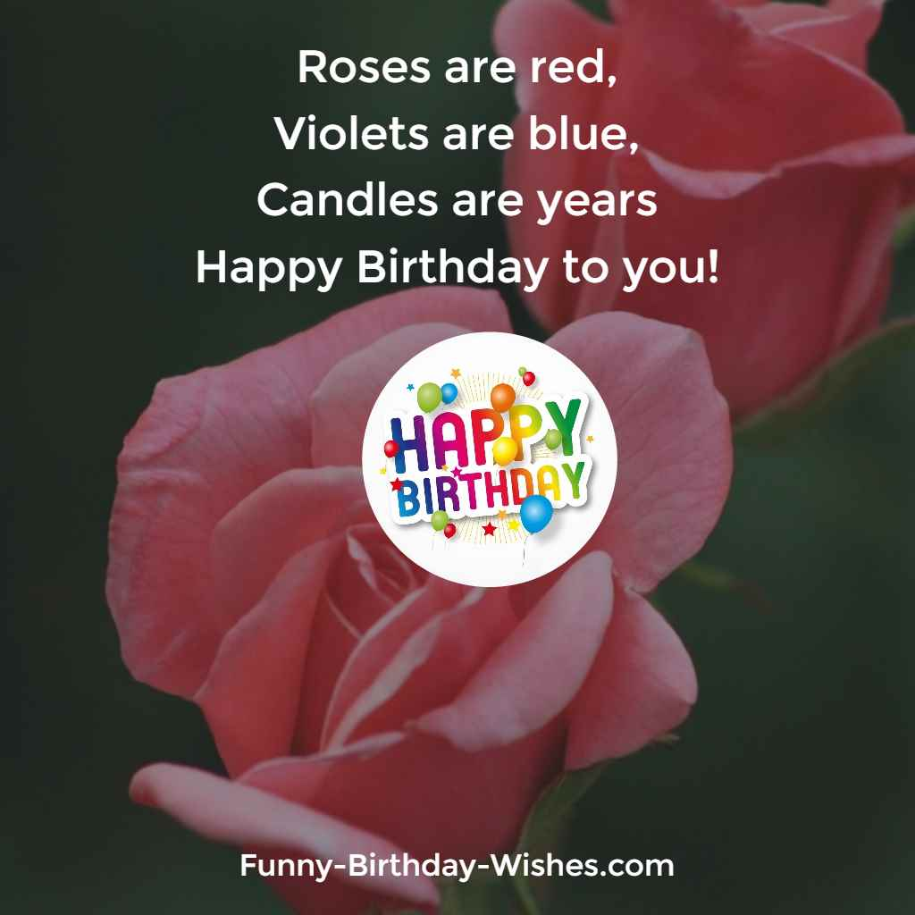birthday wishes and images ; Roses-are-red-Violets-are-blue-Candles-are-years-Happy-Birthday-to-you