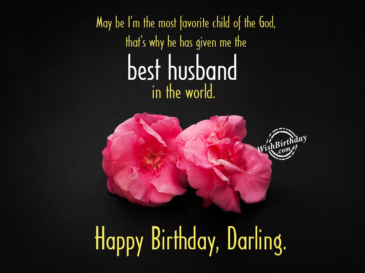birthday wishes card for husband ; May-be-i-am-the-most-favorite-child-of-the-God