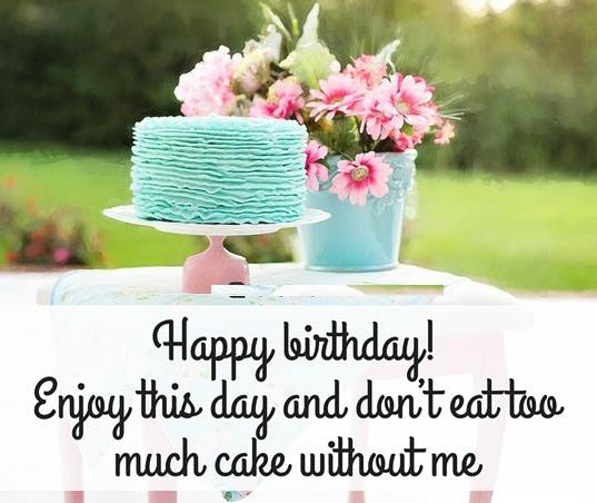 birthday wishes images download ; Happy-Birthday-enjoy-this-day-and-dont-eat-to-much-cake-without-me