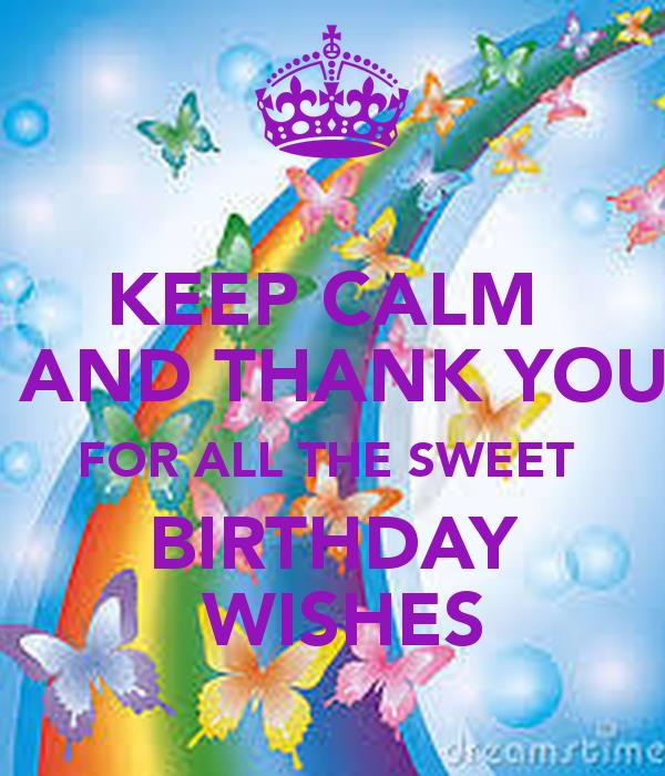 birthday wishes posters ; keep-calm-and-thank-you-for-all-the-sweet-birthday-wishes