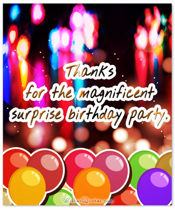 birthday wishes reply thanks message ; Thanks-for-the-magnificent-surprise-birthday-party