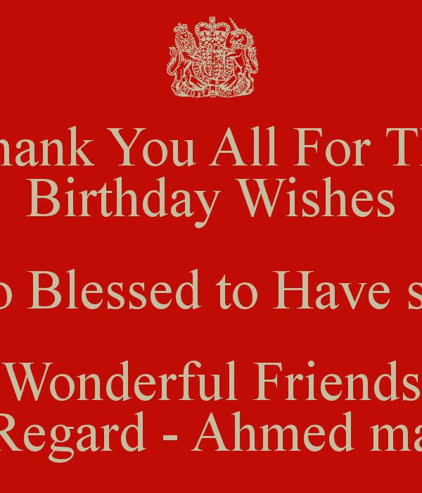 birthday wishes return thanks message ; thank-you-all-for-the-birthday-wishes-i-feel-so-blessed-to-have-so-many-wonderful-friends-your-regard-ahmed-mansour-3