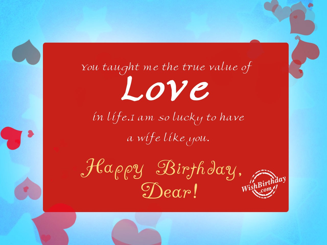 birthday wishes to wife greeting cards ; You-taught-me-the-true-value-of-love-copy