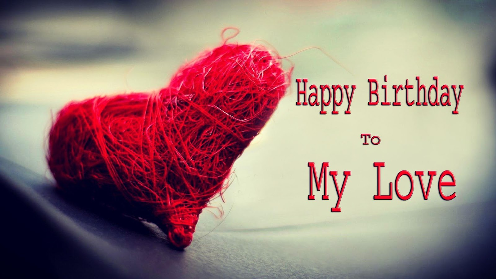 birthday wishes wallpaper for lover ; Happy-Birthday-Wishes-to-my-love-Wallpaper