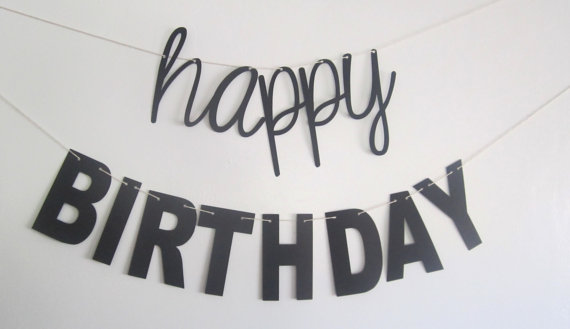 black and white happy birthday sign ; 6e886ea20a840293f00385d0f8f5b235