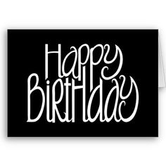 black and white happy birthday sign ; b82bfa69c8016e08a6869b73b788e2dc