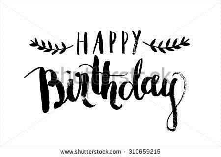 black and white happy birthday sign ; stock-vector-happy-birthday-calligraphy-vector-310659215