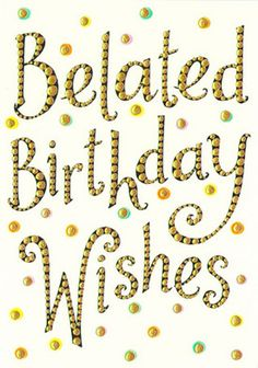 free clipart belated birthday wishes ; aaf7531842a1eb79e45e1255c685c729--birthday-verses-birthday-pins